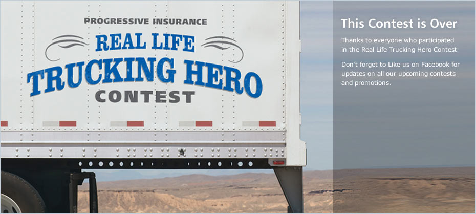 Progressive's 2012 Real Life Trucking Hero Contest is over.