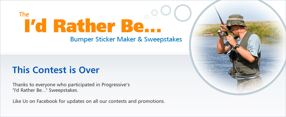 Progressive's I'd Rather Be... Sweepstakes is over.