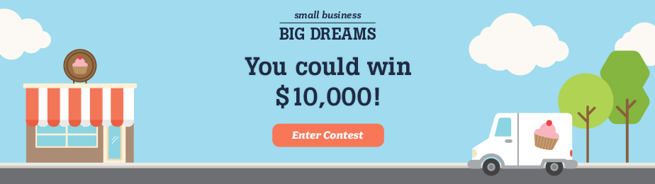 Enter the Small Business Big Dreams contest. You could win 10,000 dollars!